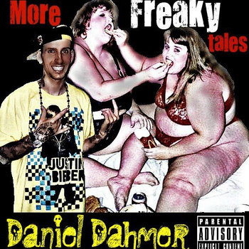 MORE FREAKY TALES by DANIEL DAHMER