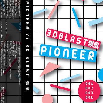 3D BLAST: Pioneer (2015) - Bandcamp