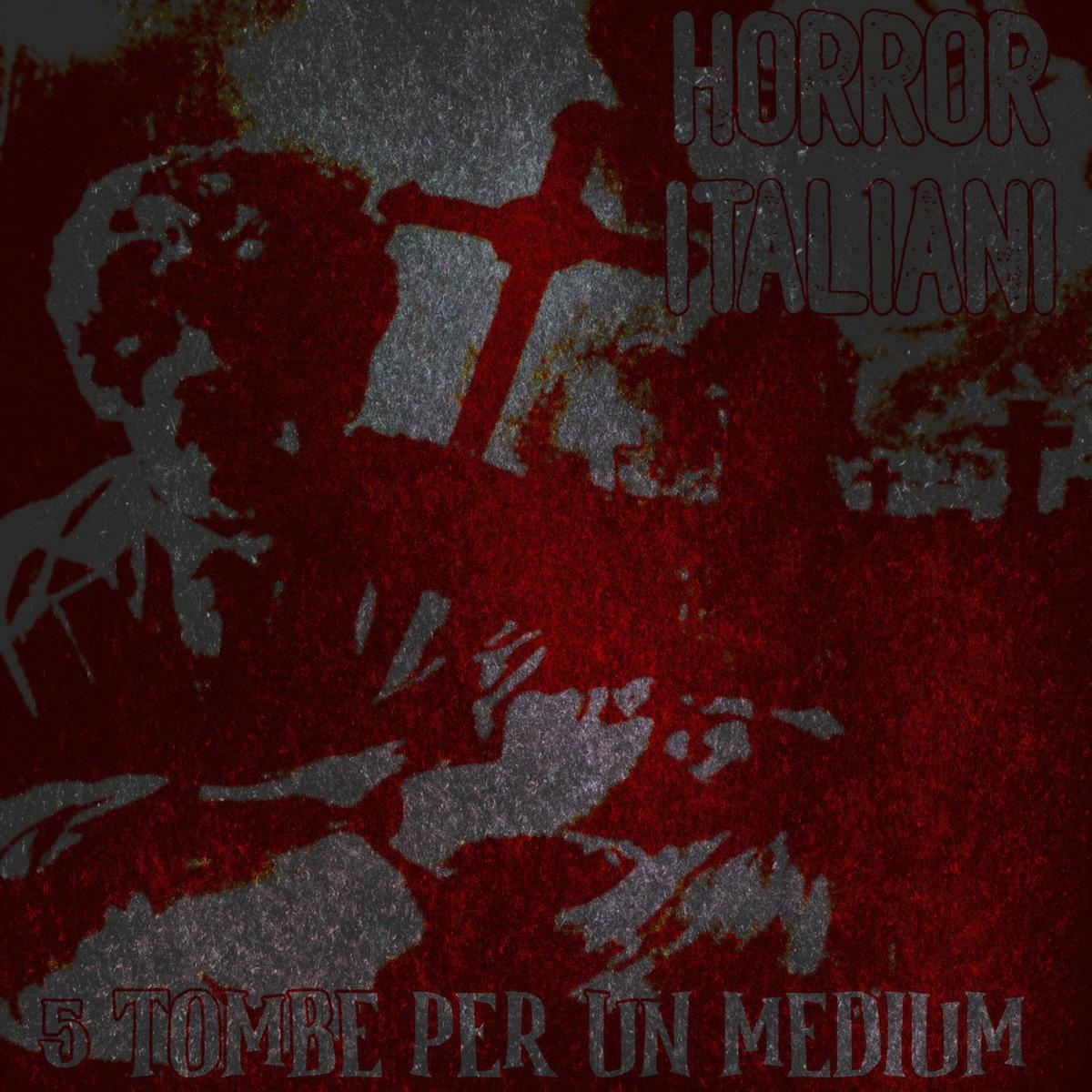 HORROR ITALIANI – 5 Tombe Per Un Medium