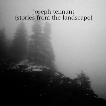 Stories From the Landscape by Joseph Tennant