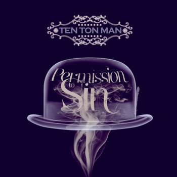Permission to Sin by Ten Ton Man