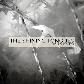 Will She Sleep by The Shining Tongues