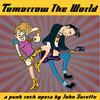 """Tomorrow The World"" a punk rock opera Cover Art"