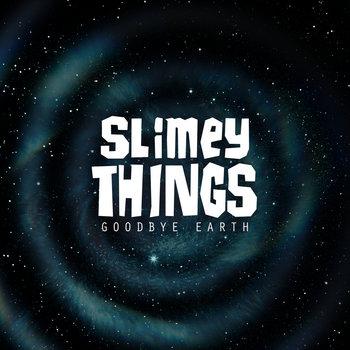 """""""Slimey"""