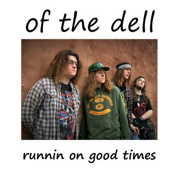 runnin on good times by Of The Dell