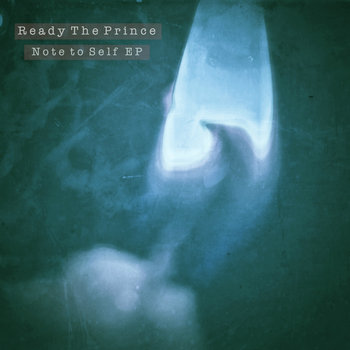 Note to Self - EP by Ready The Prince