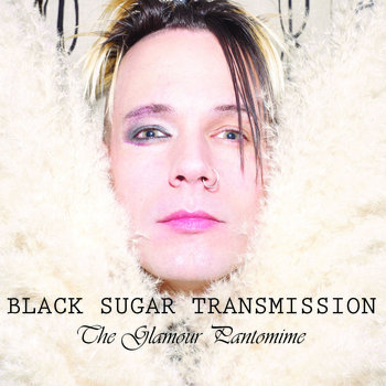 The Glamour Pantomime by Black Sugar Transmission