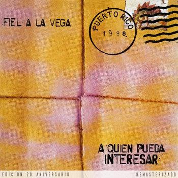 A Quien Pueda Interesar (Edición 20 Aniversario - Remasterizado) by Fiel a La Vega