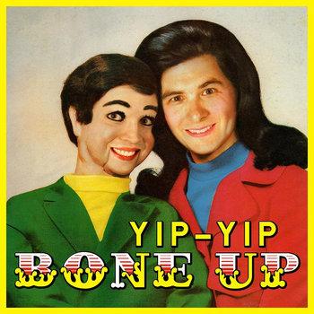 Yip-Yip - Bone Up LP