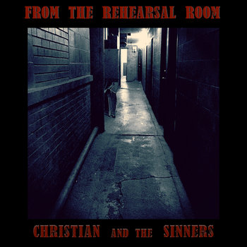 From the Rehearsal Room by Christian and the Sinners