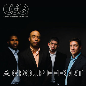 A Group Effort by Chris Greene Quartet