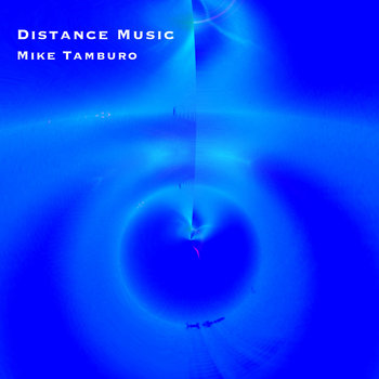 Distance Music by Mike Tamburo
