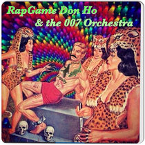 RapGame Don Ho & the 007 Orchestra cover art