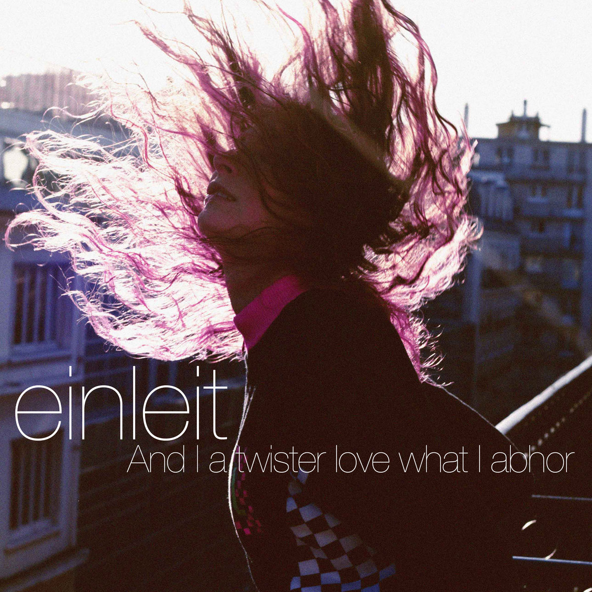 EP- And I a twister love what I abhor