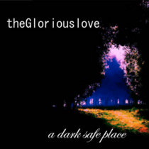 The Glorious Love - A Dark Safe Place cover art