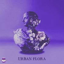 Urban Flora   Chopped x Screwed cover art