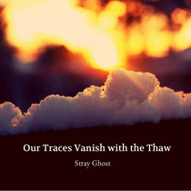 Our Traces Vanish with the Thaw cover art
