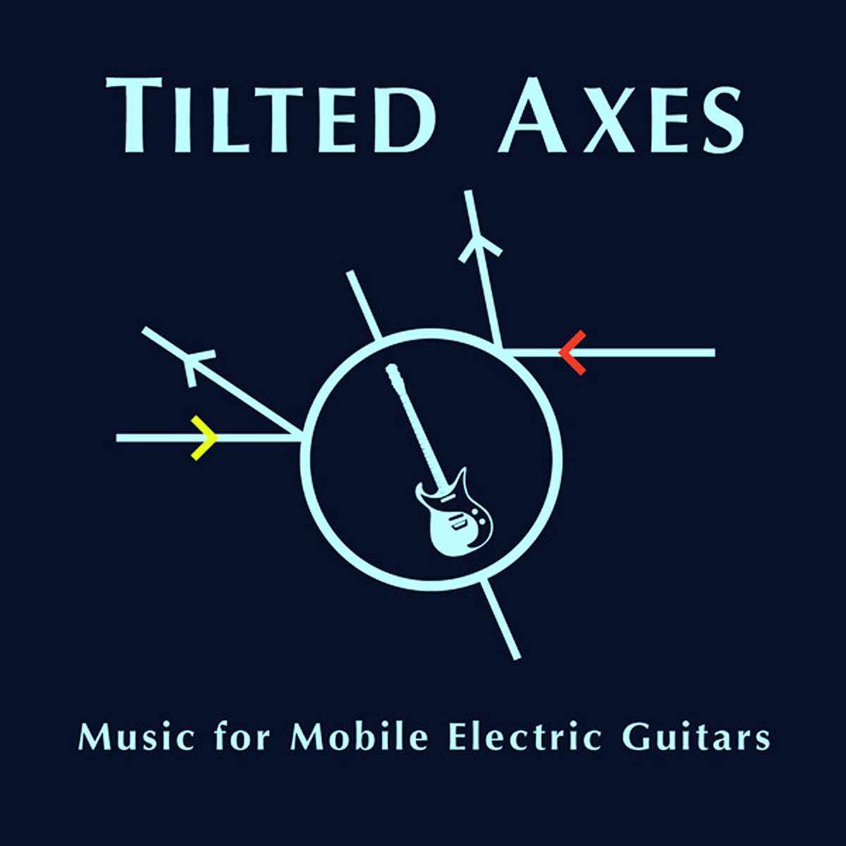 Tilted Axes: Music for Mobile Electric Guitars | Patrick Grant