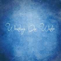Writing On Water (First Demos) cover art