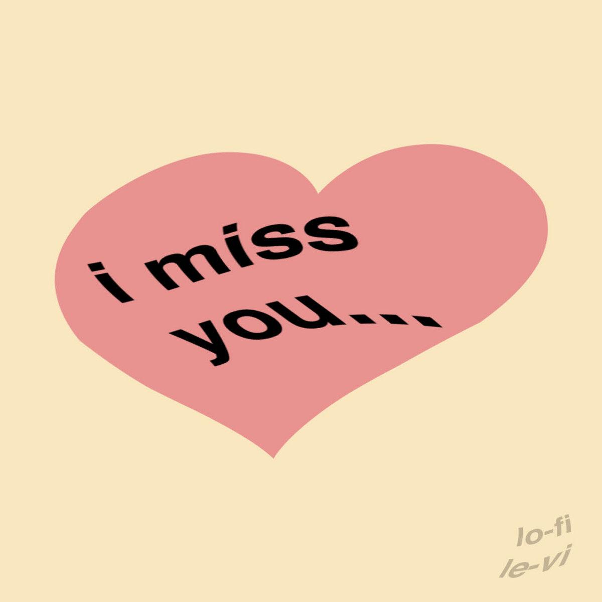 I Miss You Lo Fi Le Vi