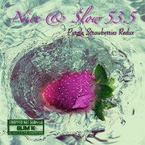 Nice & Slow 53.5 (Purple Strawberries Redux) cover art