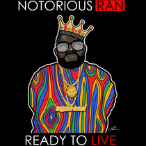 Notorious R.A.N: Ready To Live cover art