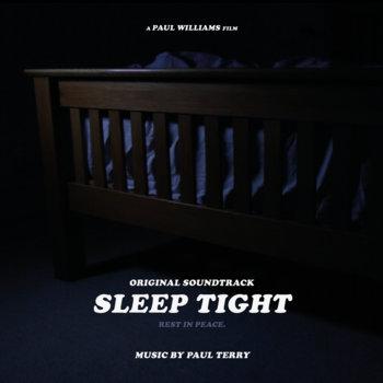 Sleep Tight (Original Soundtrack) by Paul Terry