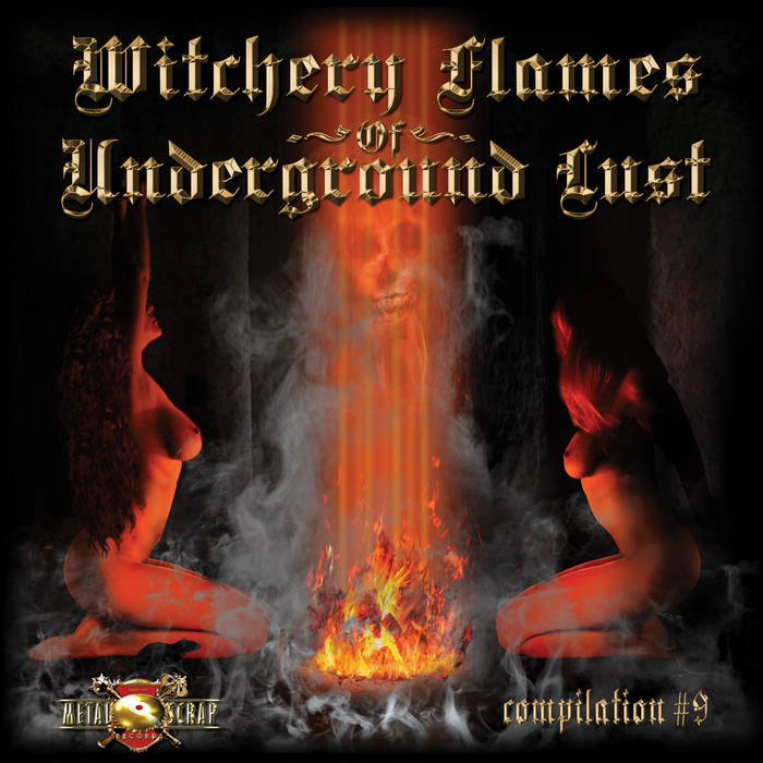"Metal Scrap Compilation #9 ""Witchery Flames Of Underground Lust"" cover art"