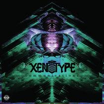 XENOTYPE - Communications cover art