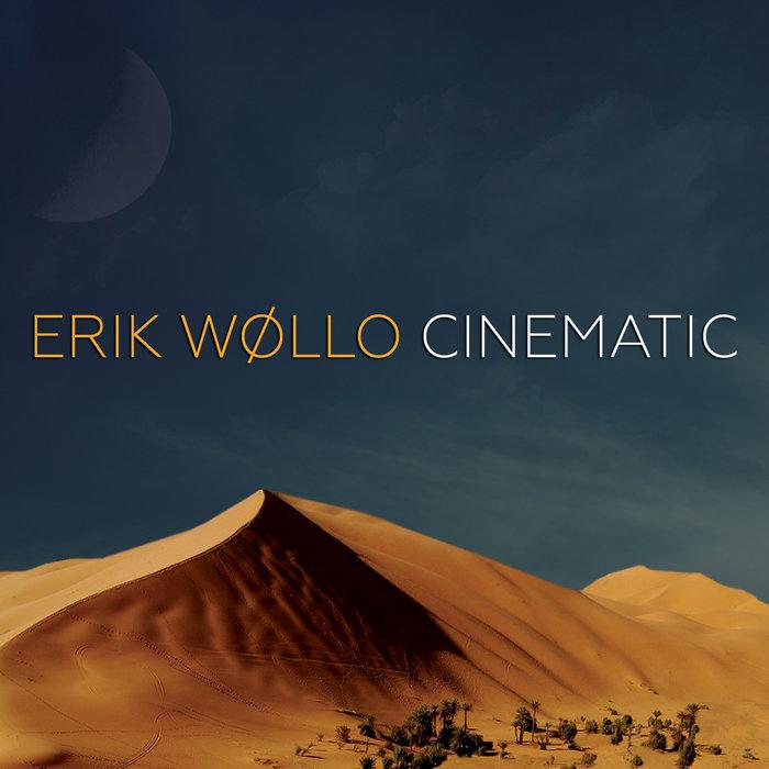 Cinematic, by Erik Wollo