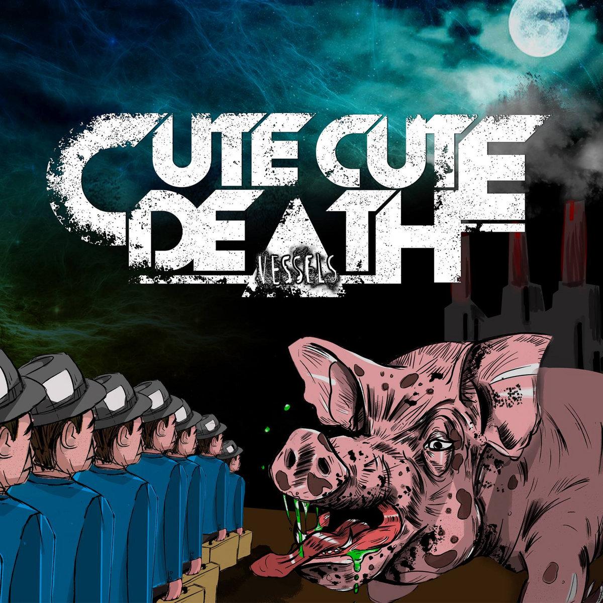 CUTE CUTE DEATH - Vessels (2016)