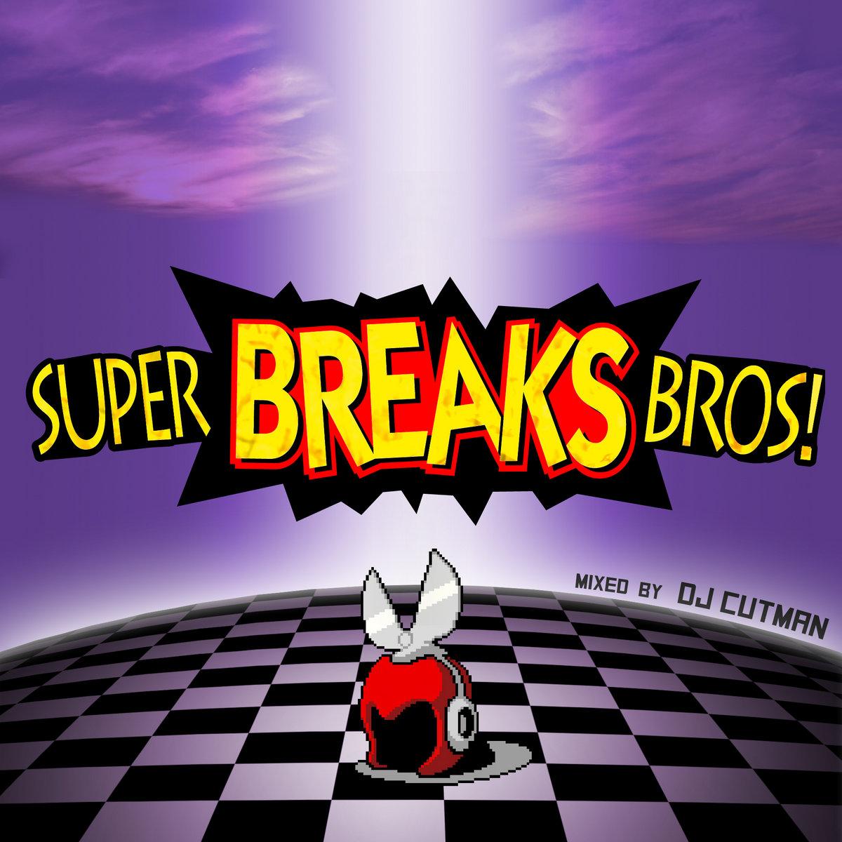 Super BREAKS Bros!   Dj CUTMAN