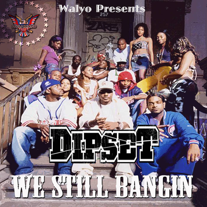 WalyO Dipset We Still Bangin