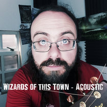 Wizards of this Town - Acoustic cover art