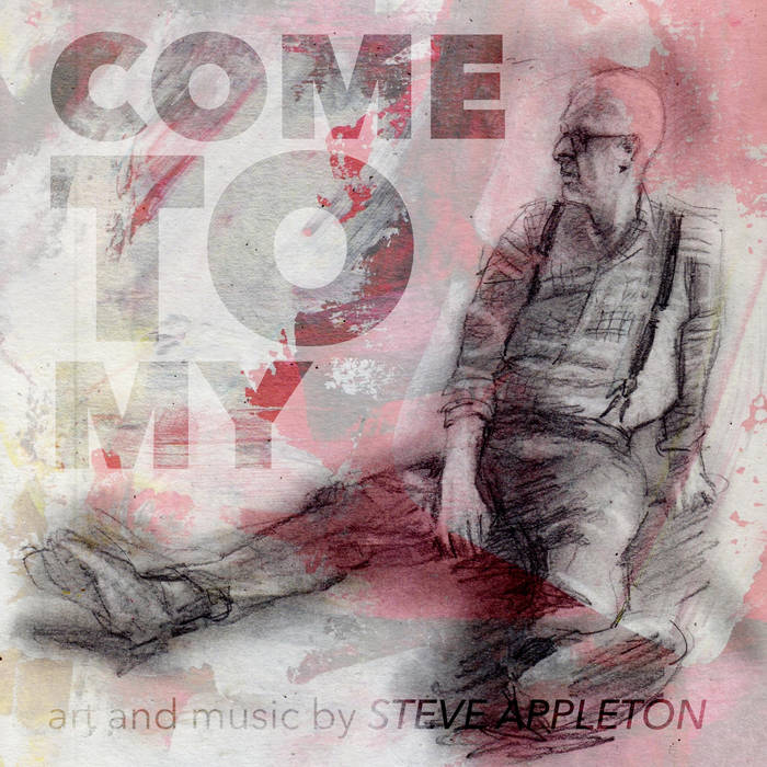 Come To My – Steve Appleton