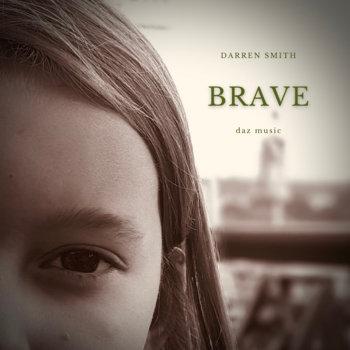 Brave by Darren Smith
