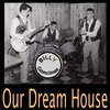 Our Dream House Cover Art
