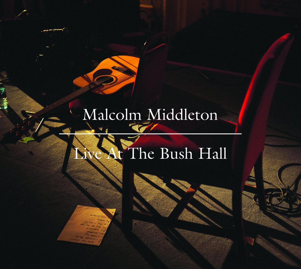 Live At The Bush Hall | Malcolm Middleton