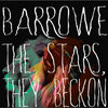"""They Stars, They Beckon/Barrowe 7"""" Cover Art"""