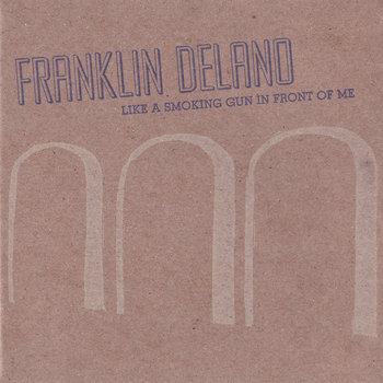 FT54 - Franklin Delano 'Like A Smoking Gun In Front Of Me'