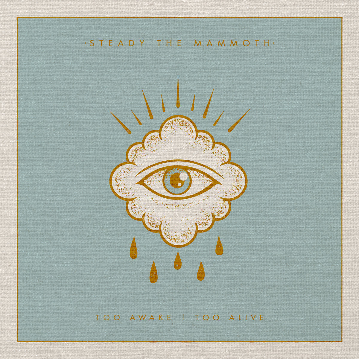 Steady the Mammoth - Too Awake Too Alive [EP] (2016)