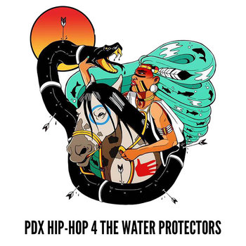 PDX Hip-Hop 4 The Water Protectors by Cypher CURE