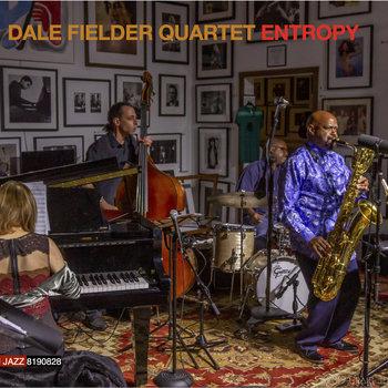 Entropy (2019) by Dale Fielder Quartet