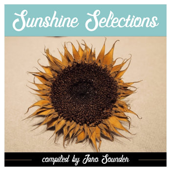 Sunshine Selections 1 by Jaro Sounder