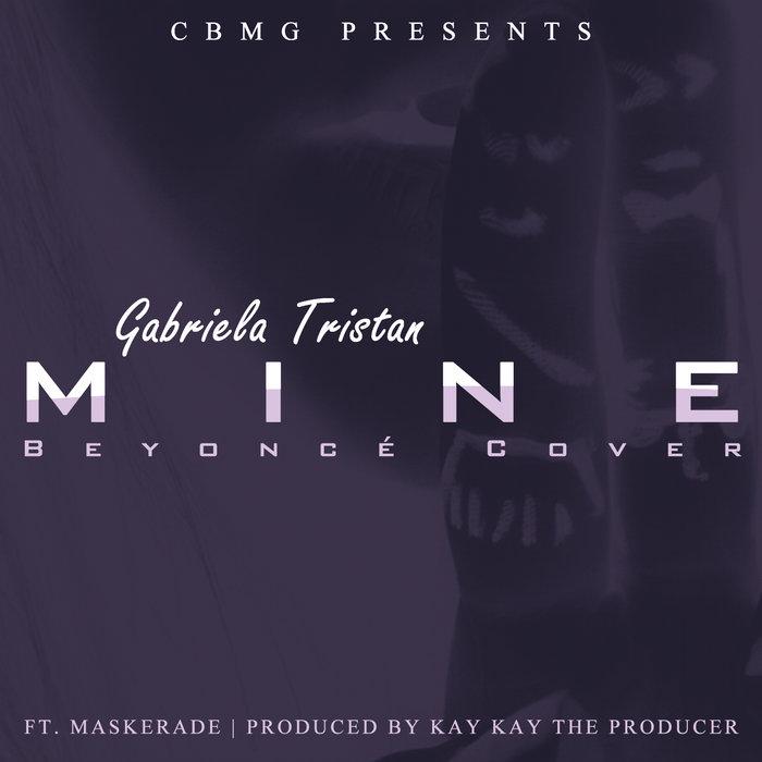 Beyoncé - Mine (cover) | Gabriela Tristan