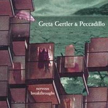 Nervous Breakthroughs (featuring Peccadillo) by Greta Gertler