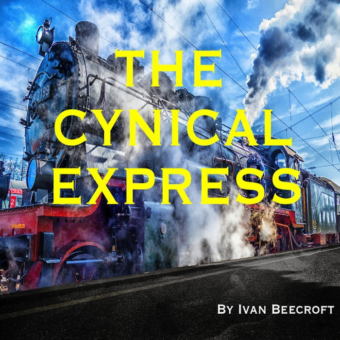 The Cynical Express, by Ivan Beecroft