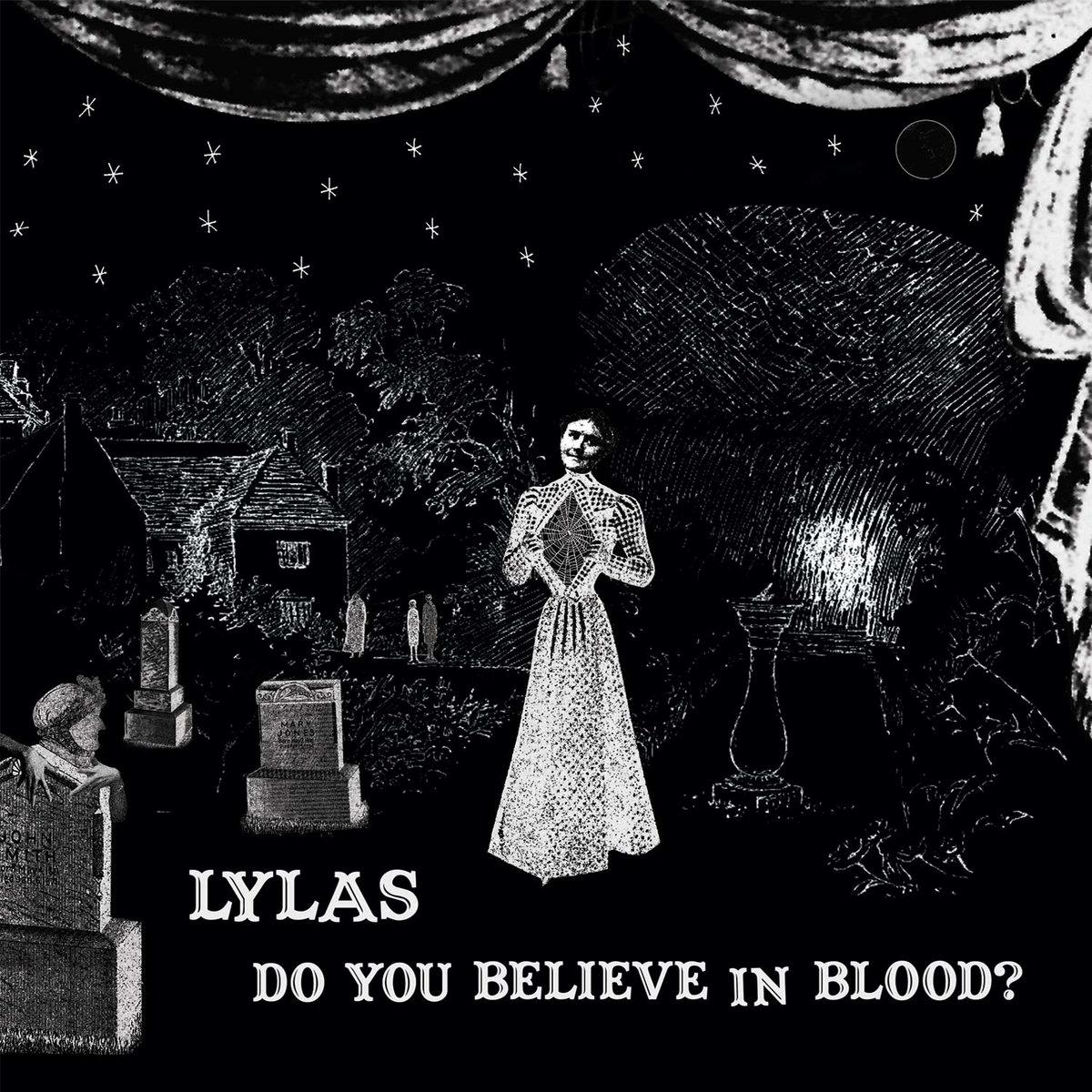 Lylas - Do You Believe in Blood