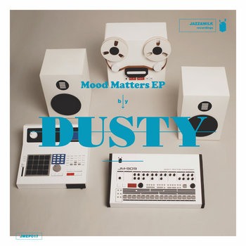 Mood Matters EP by Dusty