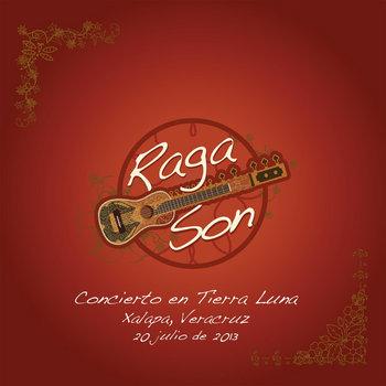 RagaSON ~ Live in Xalapa by Paul Livingstone, Ramón Guittierez & Friends